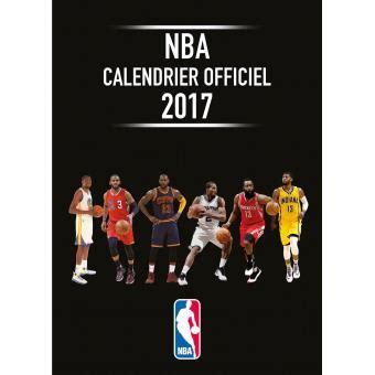 Calendrier Officiel 2017 Nba Calendrier Officiel 2017 Broch 233 Talent Sport