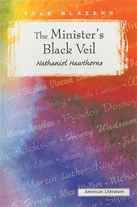 black veil a novel books the minister s black veil by nathaniel hawthorne reviews