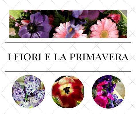 i fiori della primavera quali sono i fiori della primavera