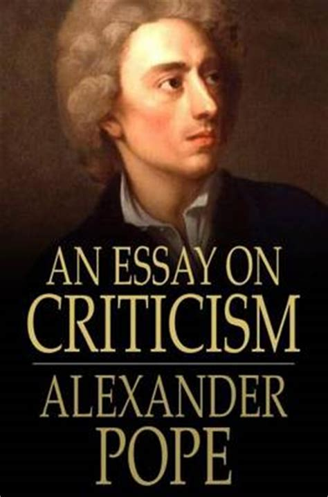 Pope Essay On by An Essay On Criticism By Pope Prof Ratigan Reviews
