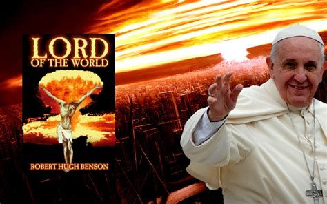 lord of the world books the end times book pope francis wants you to read