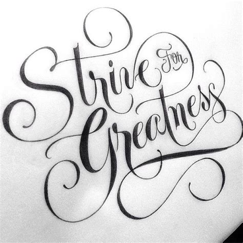 strive for greatness tattoo 363 best images about calligraphy ideas on