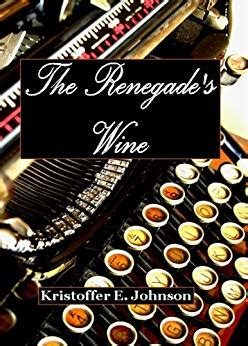 The Eagle Chronicles the renegade s wine the eagle chronicles book 1 kindle