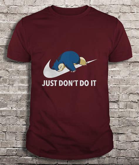 Don T Do It T Shirt just don t do it t shirts teeherivar
