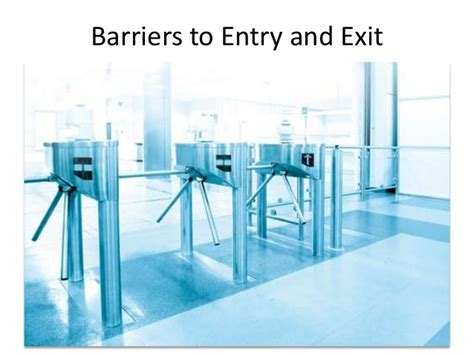 entry and exit barriers to entry and exit