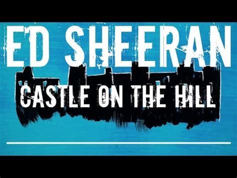 ed sheeran castle on the hill ed sheeran castle on the hill espa 241 ol youtube