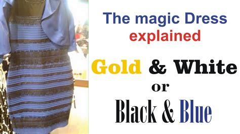 blue explained dressgate dress color mystery blue black or white gold