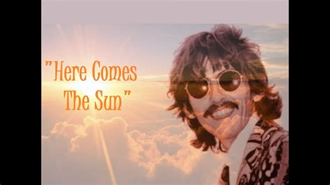Here Comes The by Quot Here Comes The Sun Quot Lyrics George Harrison ॐ Live