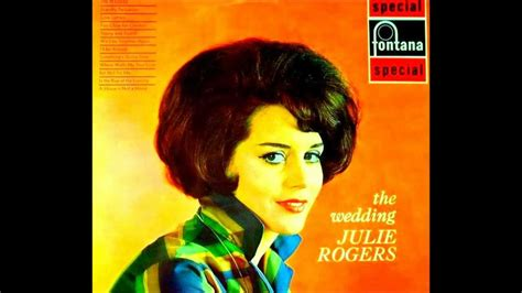 Wedding Song Julie Rogers by Julie Rogers The Of A Boy 1964