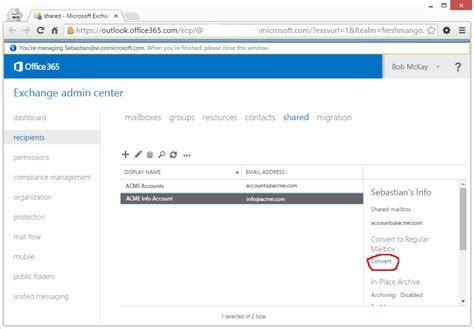 Office 365 Portal Open Shared Mailbox Convert Office 365 Shared Mailbox To User Mailbox 2015