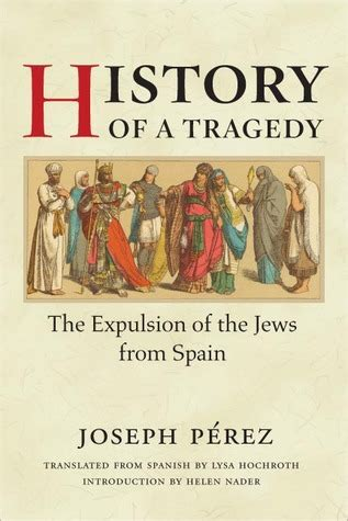 a history of spain books history of a tragedy the expulsion of the jews from spain