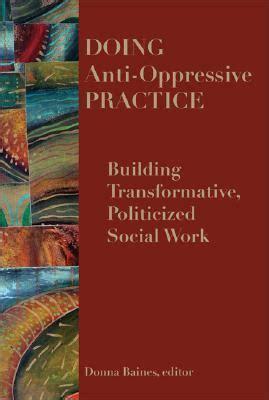 Anti Oppressive Practice In Social Work Essay by Anti Oppressive Practice Essay