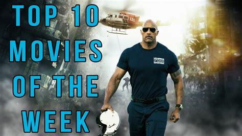 best this week top 10 of the week may 29 june 4 2015