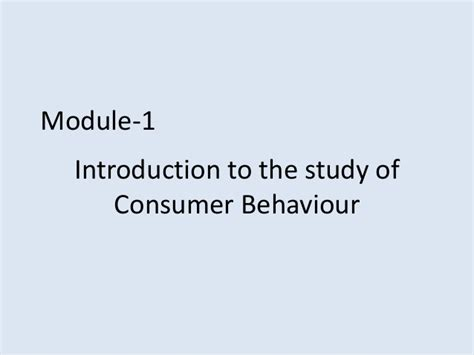 Consumer Behaviour Notes For Mba by Module 1 Consumer Behaviour