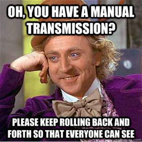 Standard Meme - standard transmission memes image memes at relatably com