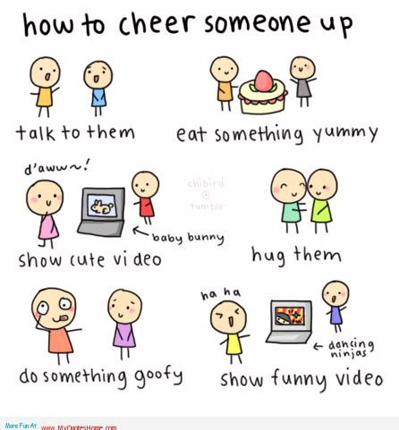 5 Things To Cheer You Up Today by Some Simple Ways To Cheer Up Someone Happy Cheer Up Day
