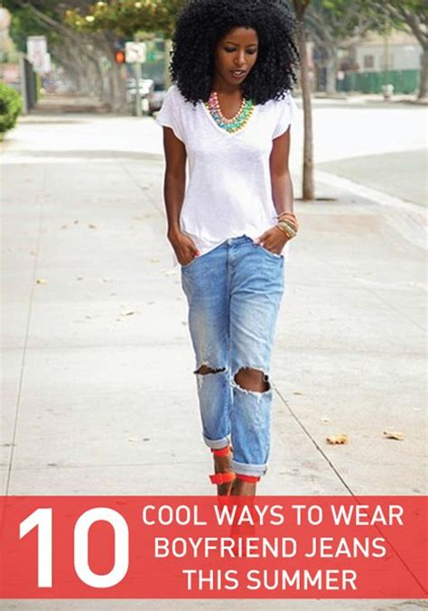 10 Tips On How To Get A Boyfriend For by 10 Cool Ways To Wear Boyfriend This Summer
