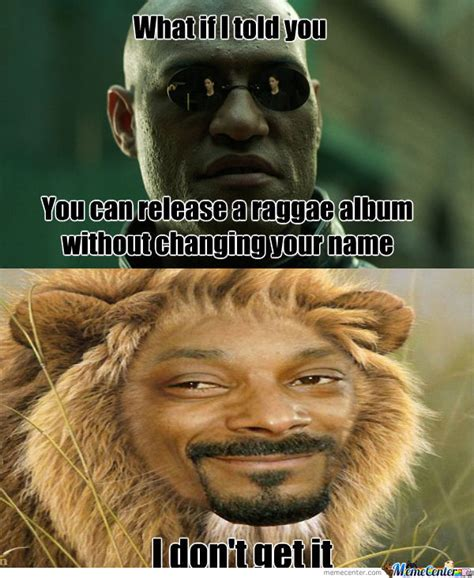 Snoop Dog Meme - snoop dogg is now snoop lion by jimmie meme center