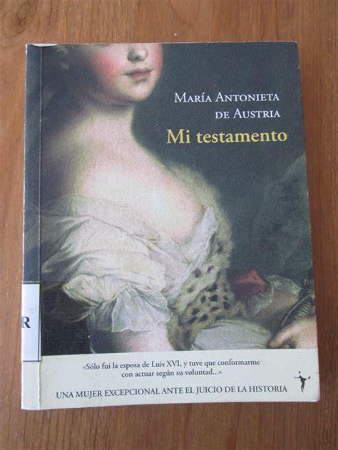 el testamento de mara 8426400205 pon fe y esperanza en tu vida mi testamento el de maria antonieta de austria