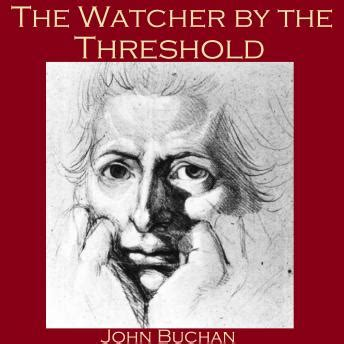 at the threshold books listen to watcher by the threshold by buchan at