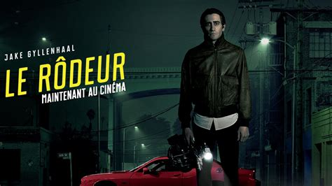 film streaming quebec le r 212 deur vf de nightcrawler bande annonce fran 231 aise