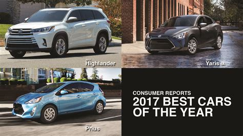 best toyota cars consumer reports names 3 toyotas to 2017 best cars of the