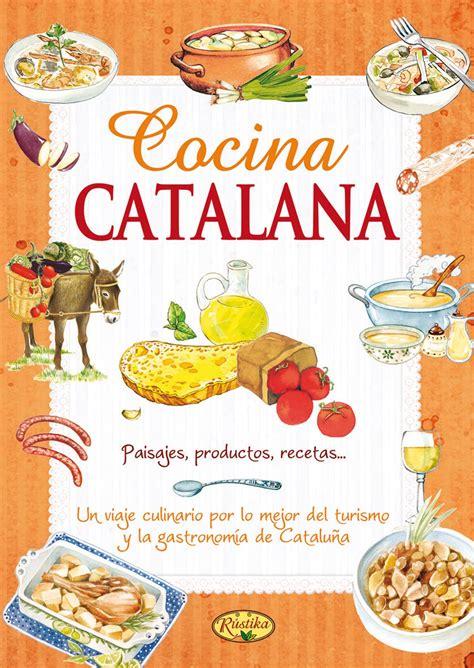 recetas de cocina catalana recetas de cocina rustika todo libro libros