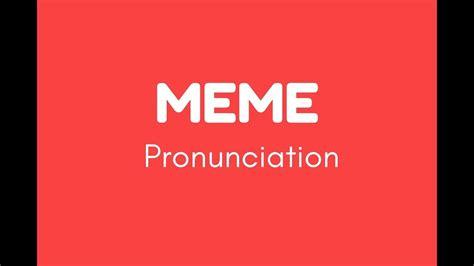 How To Pronounce Meme - how to pronounce meme youtube