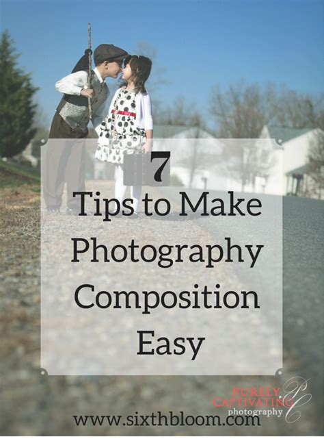7 Tips To Prepare For A by 7 Tips To Make Photography Composition Easy