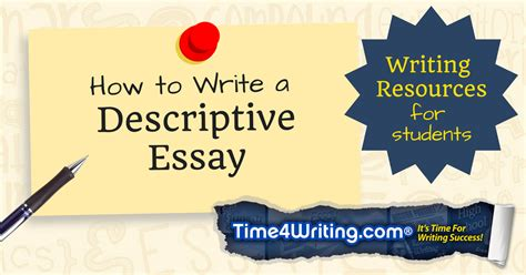 Essay Writing Resources by Tips On Writing A Descriptive Essay Time4writing