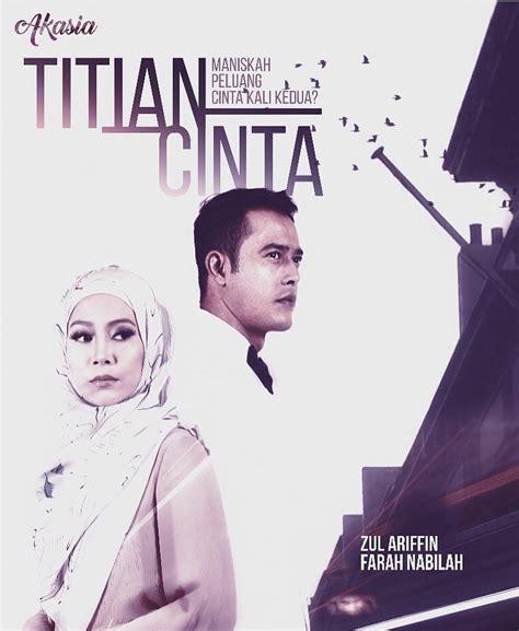 film malaysia titian cinta tonton titian cinta 2017 full episod lakonan zul ariffin