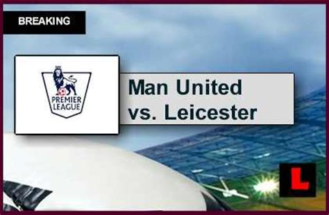epl games results manchester united vs leicester city 2015 score delivers