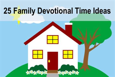 The Godfrey House Plan every night we do a simple family worship time it s