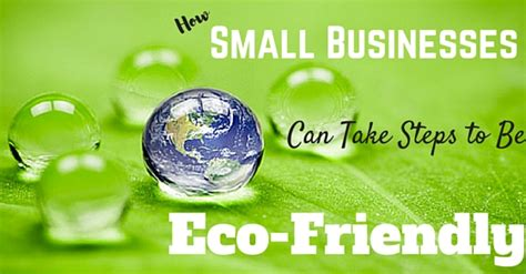Local Creates Eco Friendly With Proceeds Benefiting Global Green by How Small Businesses Can Take Steps To Be Eco Friendly