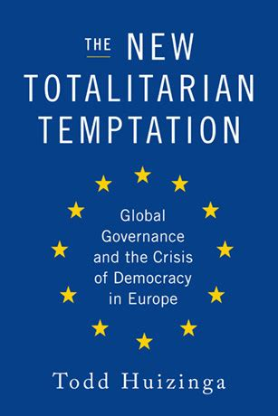 the politics of crisis in europe books the new totalitarian temptation encounter books