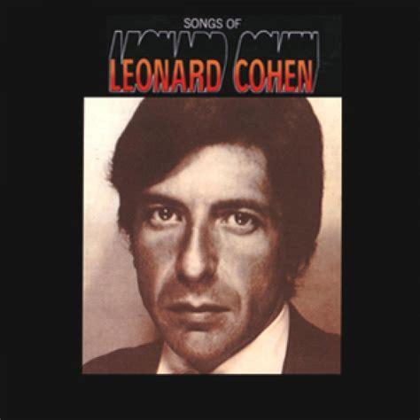 leonard cohen best songs songs of leonard cohen archives cohencentric leonard