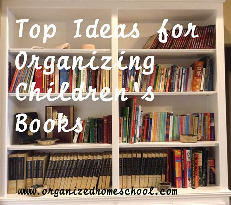top ideas for organizing childrens books organized