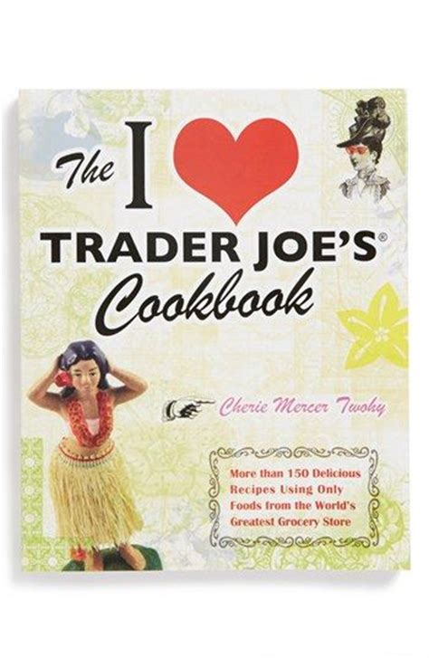 Trader Joe S E Gift Card - i love trader joe s 174 cookbook http rstyle me n