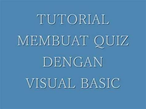 tutorial membuat visual novel tutorial membuat game quiz dengan visual basic kelompok 1
