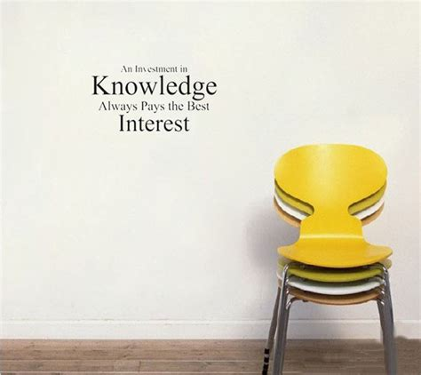 best interest on an investment in knowledge always pays the best interest