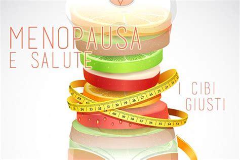 alimentazione per menopausa alimentazione e menopausa forumsalute it