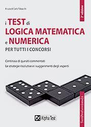 test di logica matematica i test di logica matematica e numerica per tutti i