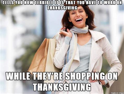 Shopping Meme - shopping on thanksgiving 2016 best funny retail memes