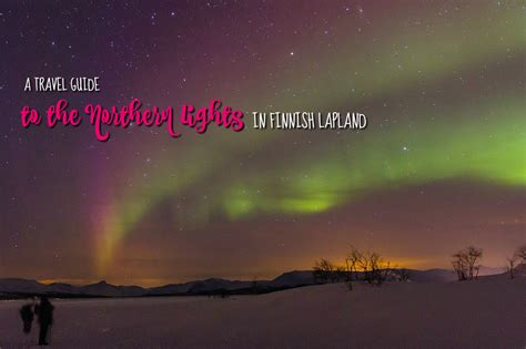 finland northern lights tour travel guide northern lights in finland with kid in tow