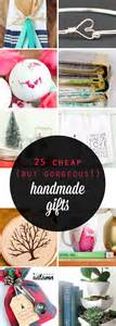 Handmade Inexpensive Gifts - 25 cheap but gorgeous diy gift ideas it s always autumn