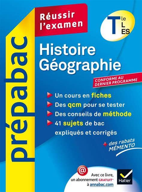 libro histoire tle es l s livre histoire g 233 ographie tle l es pr 233 pabac r 233 ussir l examen cours et sujets corrig 233 s bac