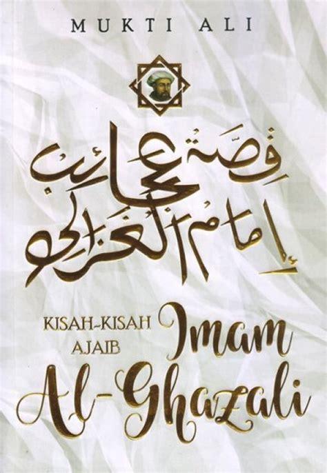 Kisah Kisah Ajaib Imam Al Ghazali bukukita kisah kisah ajaib imam al ghazali