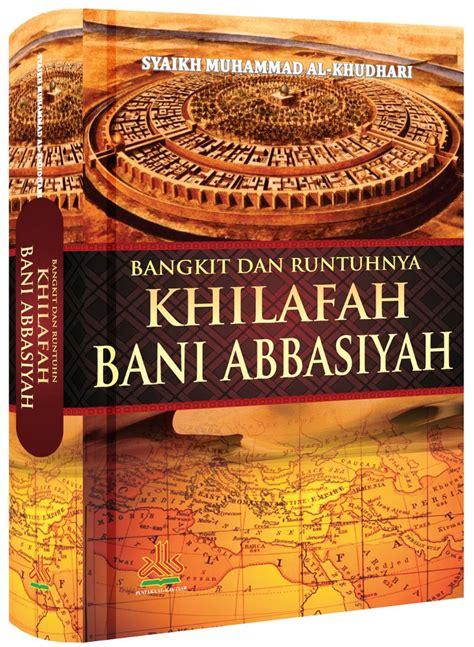 Runtuhnya Dinasti Wang Buku 1 Dan Buku 2 jual bangkit dan runtuhnya khilafah bani abbasiyah di lapak pustaka al kautsar islamicbook