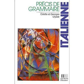 libro prcis de grammaire des pr 233 cis de grammaire italienne georges ulysse odette ulysse livre tous les livres 224 la fnac