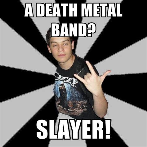 Metal Band Memes - death metal meme